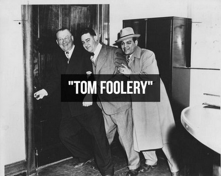 stories behind tomfoolery other common phrases photos 2 Stories behind Tomfoolery & other common phrases