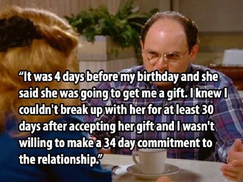 the most george costanza esque reason people broke up with someone 15 photos 2 The most George Costanza esque reason people broke up with someone (12 Photos)