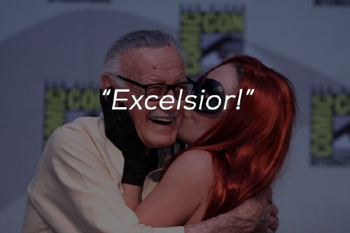 inspirational words from the mind and heart of the legendary stan lee x photos 4 Inspirational words from the mind and heart of the legendary Stan Lee (23 Photos)