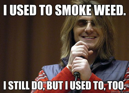 used to smoke weed meme tvopgj Puff, puff and pass me the memes (27 Photos)