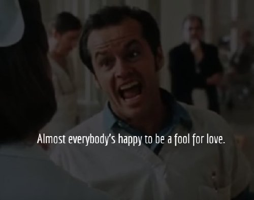 The classically great words of one Jack Nicholson