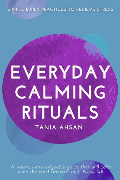 These 5 everyday calming rituals will chill you out in these uncertain times